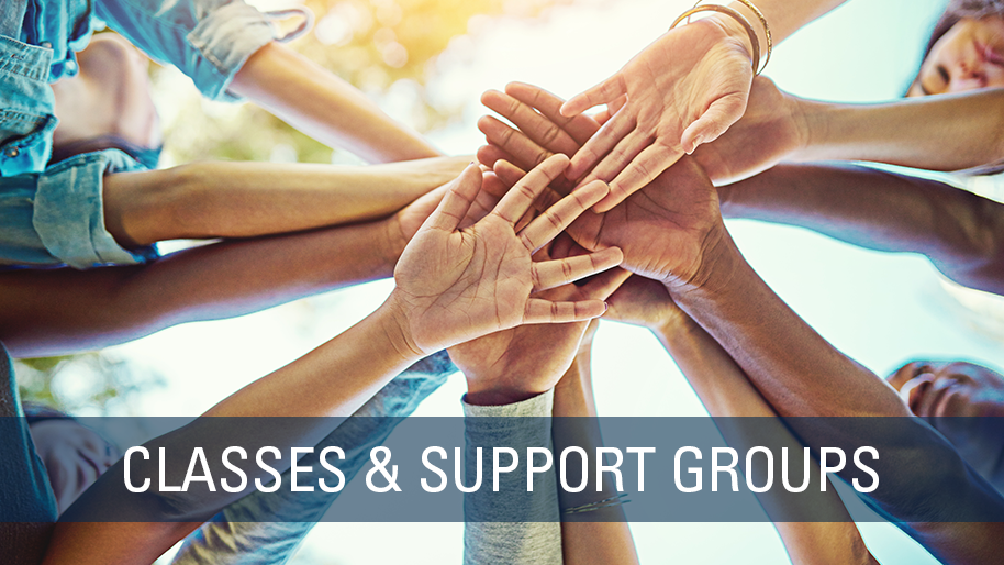 Classes and Support Groups