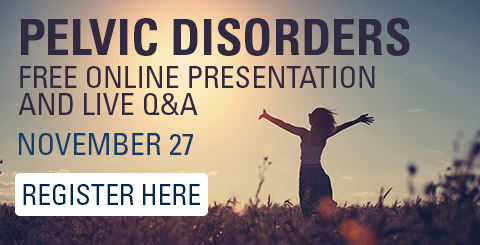 Register Here for the Pelvic Disorders free online presentation and live Q&A on November 27, 2017